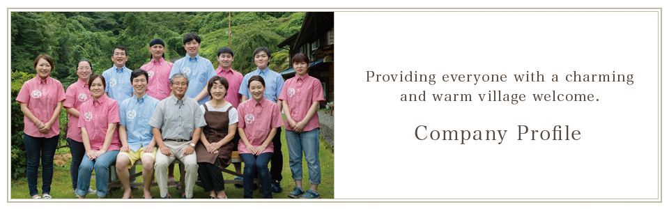 Providing everyone with a charming and warm village welcome. Company Profile